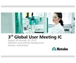 Metrohm to present latest developments in ion chromatography at the 3rd Global User Meeting IC in Herisau, Switzerland