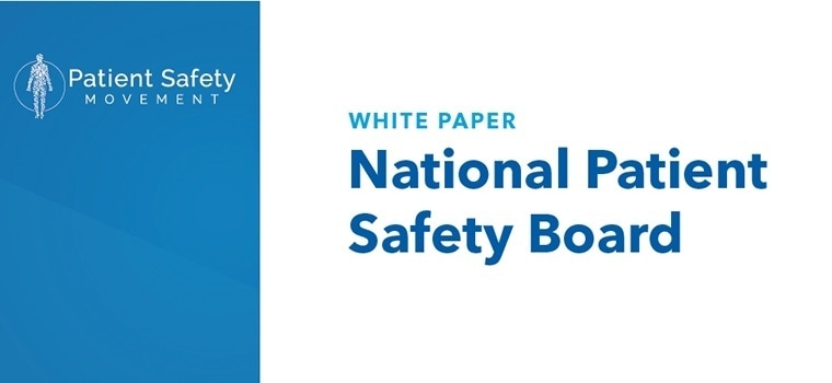 Patient Safety Movement Foundation urges the creation of a National Patient Safety Board