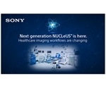 Sony releases new workflow version of vendor-neutral NUCLeUS imaging platform
